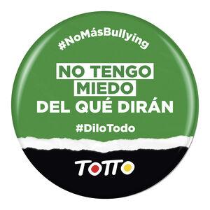 Chapa anti-bullying - SIN MIEDO AL QUÉ DIRÁN