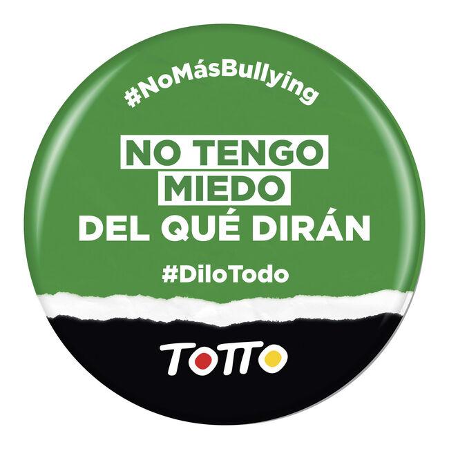 Chapa anti-bullying - SIN MIEDO AL QUÉ DIRÁN image number null