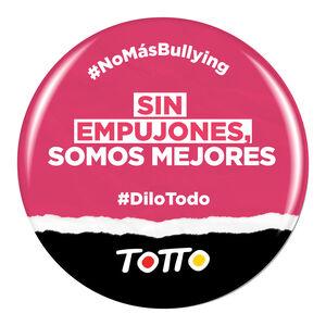 Chapa anti-bullying - SIN EMPUJONES SOMOS MEJORES